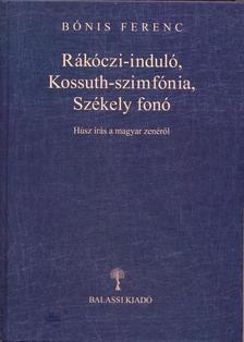 Bónis Ferenc - Rákóczi-induló, Kossuth-szimfónia, Székely fonó