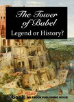 House My Ebook Publishing - The Tower of Babel - Legend or History? [eKönyv: epub,  mobi]