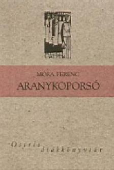 MÓRA FERENC - Aranykoporsó - Osiris Diákkönyvtár