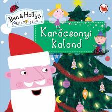 - Karácsonyi kaland (Ben és Holly apró királysága)