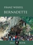 Franz Werfel - Bernadette [eKönyv: epub, mobi]<!--span style='font-size:10px;'>(G)</span-->