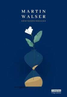 Martin Walser - Kényszervirágzás [eKönyv: pdf, epub, mobi]