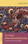 Lovász Ádám - Az érzet deterritorializációja. A kiterjesztett észlelés filozófiája<!--span style='font-size:10px;'>(G)</span-->