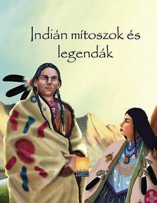 - Indián mítoszok és legendák