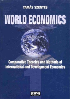 Szentes Tamás - World Economics 1 - Comparative Theories  and Methods of International  and Development Economics [eKönyv: pdf]