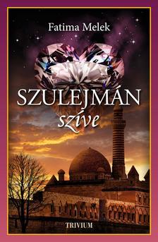 Szulejmán szíve - Szulejmán sorozat 8. kötet - Folytatódik a Hürrem boszorkánya #