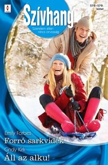 Cindy Kirk Emily Forbes, - Szívhang 578-579. - Forró sarkvidék, Áll az alku! [eKönyv: epub, mobi]