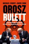 Michael Isikoff, David Corn - Orosz rulett<!--span style='font-size:10px;'>(G)</span-->