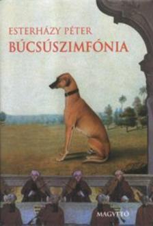ESTERHÁZY PÉTER - BÚCSÚSZIMFÓNIA /A GABONAKERESKEDŐ/