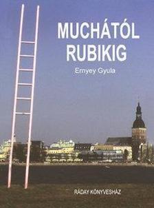 Ernyey Gyula - Muchától RubikigMagyarország és Kelet-Közép Európa 20.századi designtörténetéből