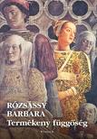 Rózsássy Barbara - Termékeny függőség