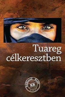 Lovas Gábor - Tuareg célkeresztben