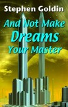 Goldin Stephen - And Not Make Dreams Your Master [eKönyv: epub,  mobi]