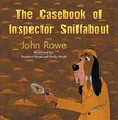 Rowe John - The Casebook of Inspector Sniffabout [eKönyv: epub,  mobi]