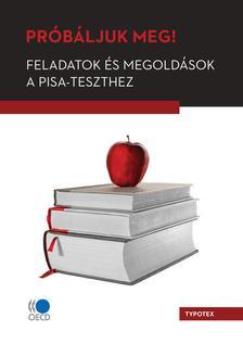 Széll Szilvia (szerkesztő) - Próbáljuk meg! Feladatok és megoldások a PISA-teszthez