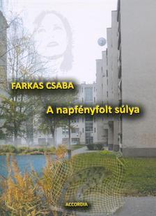 Farkas Csaba - A napfényfolt súlya