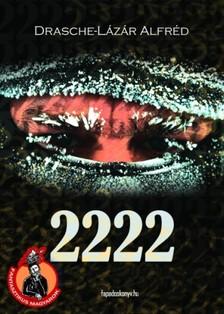 Drasche-Lázár Alfréd - 2222 [eKönyv: epub, mobi]