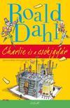 Dahl, Roald - Charlie és a csokigyár