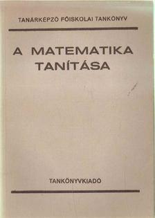 Gazsó István dr., Mosonyi Kálmán dr., Vörös György dr. - A matematika tanítása [antikvár]