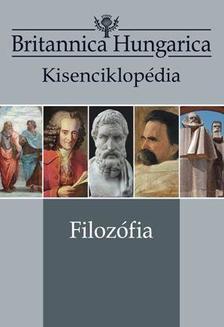 . - FILOZÓFIA - Britannica Hungarica Kisenciklopédia