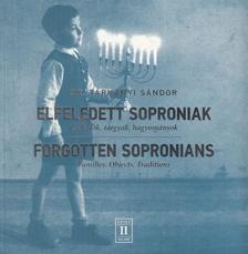 Dr. Tárkányi Sándor - Elfeledett soproniak - Családok, tárgyak, hagyományok / Forgotten Sopronians - Families, Objects, Traditions