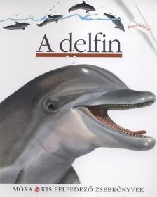 - A delfin - Kis felfedező zsebkönyvek