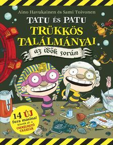 Aino Havukainen - Sami Toivonen - Tatu és Patu trükkös találmányai az idők során