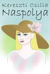 Kereszti Csilla - Naspolya (Második kiadás) (Második kiadás) [eKönyv: epub, mobi]