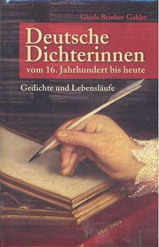 BRINKER-GABLER, GISELA - Deutsche Dichterinnen vom 16. Jahrhundert bis heute [antikvár]