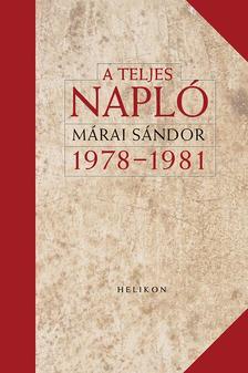 MÁRAI SÁNDOR - A teljes napló 1978-1981 - ÜKH 2017