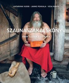 Katariina Vuori - Janne Pekkala - Szaunaszakácskönyv