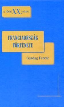 Gazdag Ferenc - Franciaország története - A rövid XX. század