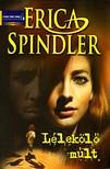 Erica Spindler - Lélekölő múlt [eKönyv: epub, mobi]<!--span style='font-size:10px;'>(G)</span-->