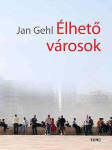 Jan, Gehl - Élhető városok