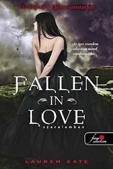 Lauren Kate - FALLEN IN LOVE - SZERELEMBEN - KEMÉNY BORÍTÓS