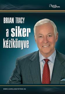 Tracy, Brian - A siker kézikönyve