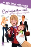 R. Kelényi Angelika - Egy hajszálon múlt - amikor a feleség megőrül [eKönyv: epub,  mobi]