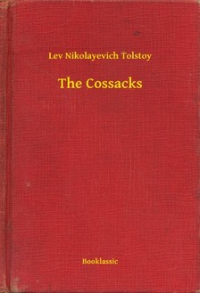 Lev Tolsztoj - The Cossacks [eKönyv: epub, mobi]