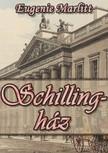 MARLITT, EUGENIE - Schilling ház [eKönyv: epub, mobi]<!--span style='font-size:10px;'>(G)</span-->