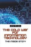 Skrubej Janez - The Cold War for Information Technology [eKönyv: epub,  mobi]