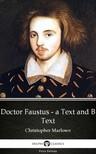 Delphi Classics Christopher Marlowe, - Doctor Faustus - A Text and B Text by Christopher Marlowe - Delphi Classics (Illustrated) [eKönyv: epub, mobi]
