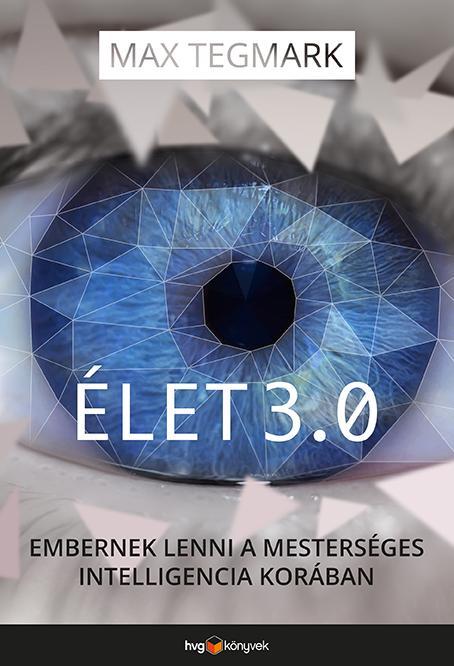 Max Tegmark: Élet 3.0