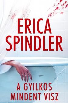Erica Spindler - A gyilkos mindent visz [eKönyv: epub, mobi]