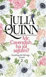 Julia Quinn - Mr. Cavendish, ha jól sejtem?