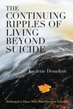 Donohue Kaylene - The Continuing Ripples of Living Beyond Suicide [eKönyv: epub,  mobi]