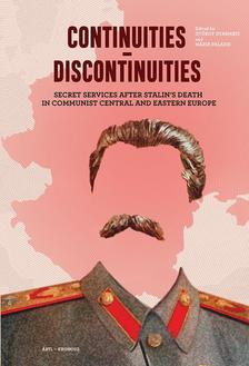 - Continuities - discontinuities Secret Services after Stalin\'s Death in Communist Central and Eastern Europe