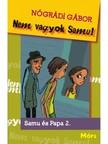 NÓGRÁDI GÁBOR - Nem vagyok Samu! Samu és Papa 2. [eKönyv: epub, mobi]