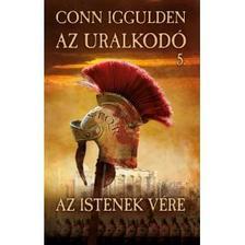 Conn Iggulden - Az uralkodó 5. - Az istenek vére