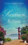 TÓTH GÁBOR ÁKOS - Szerelmem, Balaton - Édesvizi mediterrán 2.  [eKönyv: epub, mobi]<!--span style='font-size:10px;'>(G)</span-->