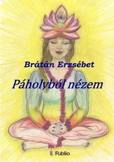 BRÁTÁN ERZSÉBET - Páholyból nézem (Második kiadás) [eKönyv: epub, mobi]